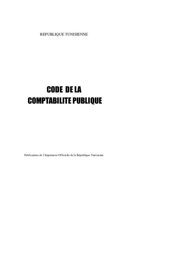 REPUBLIQUE TUNISIENNE      CODE DE LA  COMPTABILITE PUBLIQUEPublications de l'Imprimerie Officielle de la République Tunis...