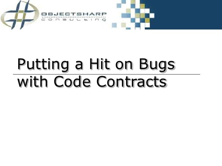 Putting a Hit on Bugs with Code Contracts