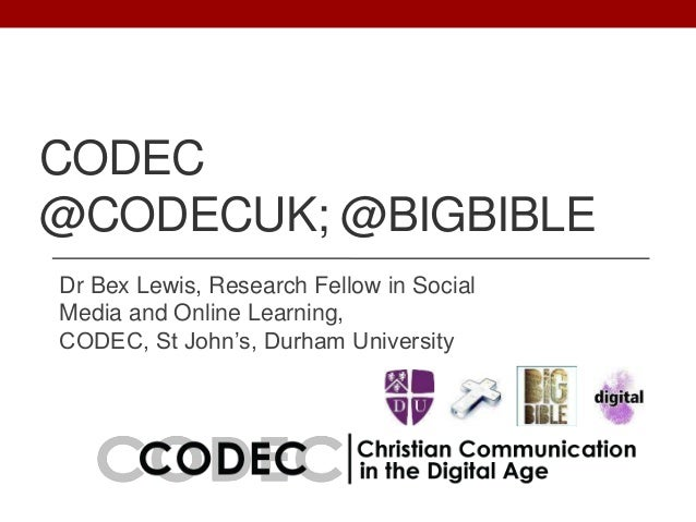 """CODEC @CODECUK; @BIGBIBLE Dr Bex Lewis, Research Fellow in Social Media and Online Learning, CODEC, St John""""s, Durham Univ..."""