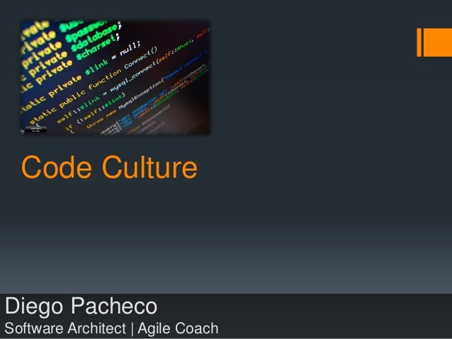 Code Culture Diego Pacheco Software Architect | Agile Coach