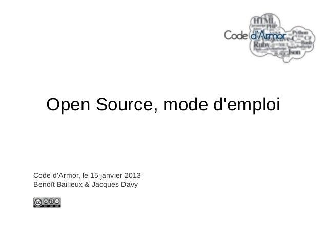 Open Source, mode demploiCode dArmor, le 15 janvier 2013Benoît Bailleux & Jacques Davy