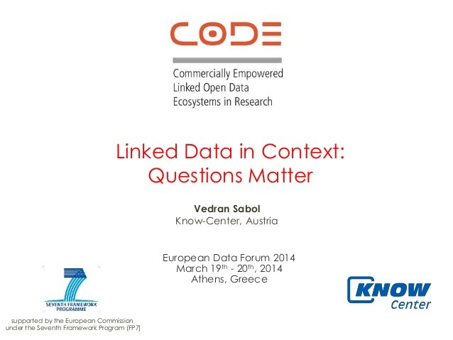 EDF2014: Vedran Sabol, Head of the Knowledge Visualisation Area, Know-Center, Austria: CODE - Linked Data in Context: Questions Matter