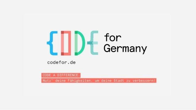 Was ist Code for Germany?  Ein Netzwerk von Menschen, die sich praktisch mit  öffentlichen Daten und Civic Tech beschäftig...