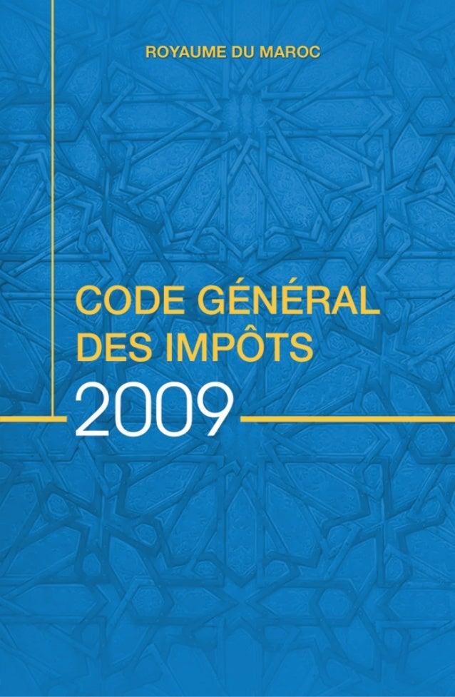 CODEGÉNÉRALDESIMPÔTS institué par l'article 5 de la loi de finances n°43-06 pour l'année budgétaire 2007 promulguée par le...