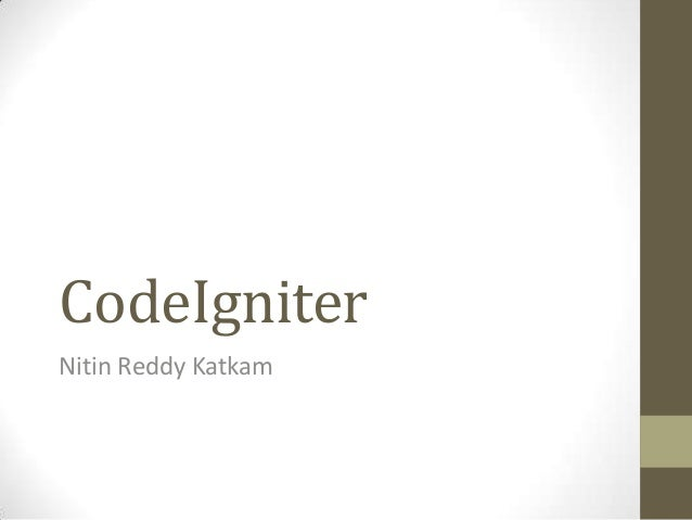 CodeIgniterNitin Reddy Katkam
