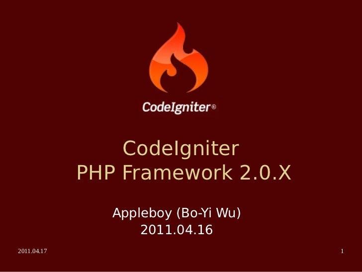 CodeIgniter             PHP Framework 2.0.X                Appleboy (Bo-Yi Wu)                    2011.04.162011.04.17    ...
