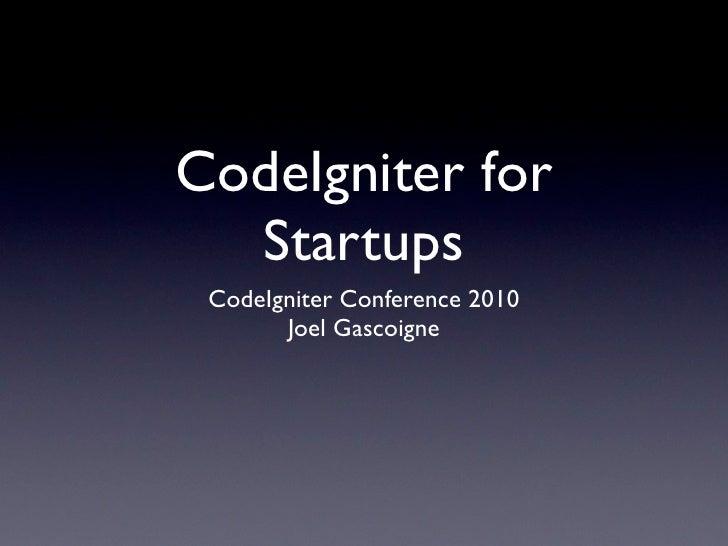 CICON2010: Joel Gascoigne - CodeIgniter for Startups