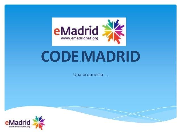 CODE.MADRID Una propuesta …