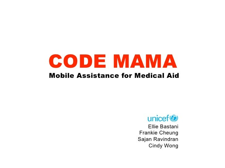 CODE MAMAMobile Assistance for Medical Aid                          Ellie Bastani                      Frankie Cheung     ...