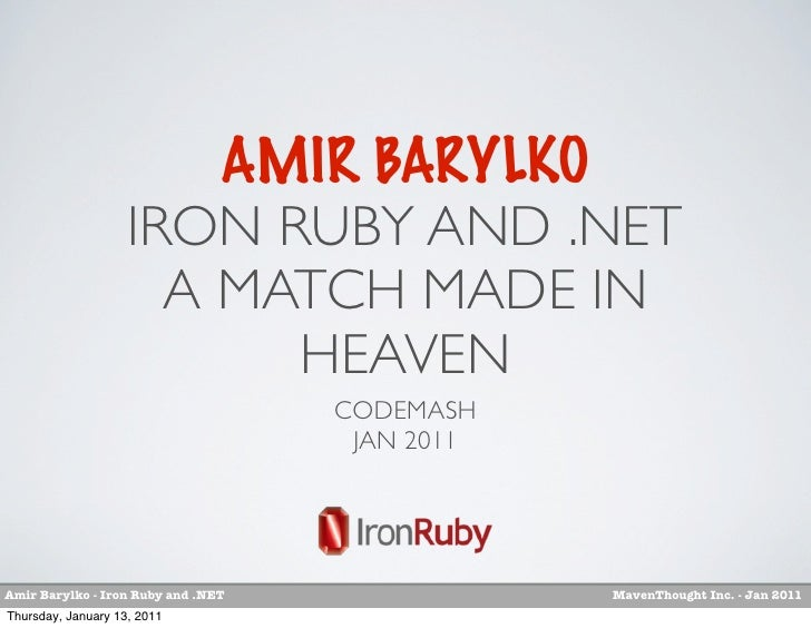 AMIR BARYLKO                    IRON RUBY AND .NET                      A MATCH MADE IN                          HEAVEN   ...