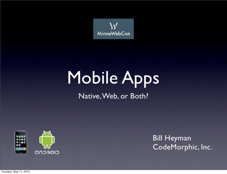 Mobile Apps                          Native, Web, or Both?                                                      Bill Heyma...