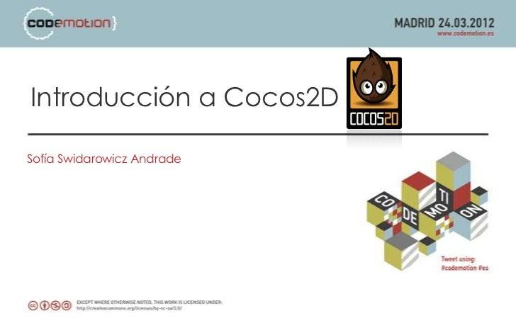 Introducción a Cocos2DSofía Swidarowicz Andrade