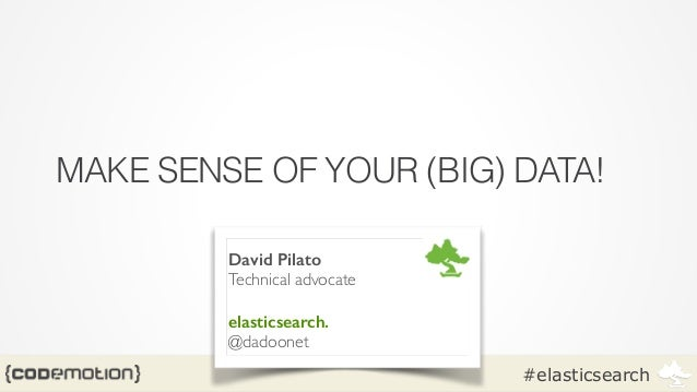 Make sense of your big data - Pilato