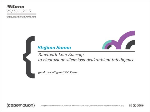 Stefano Sanna Bluetooth Low Energy: la rivoluzione silenziosa dell'ambient intelligence gerdavax AT gmail DOT com
