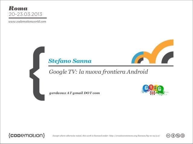 Stefano SannaGoogle TV: la nuova frontiera Androidgerdavax AT gmail DOT com