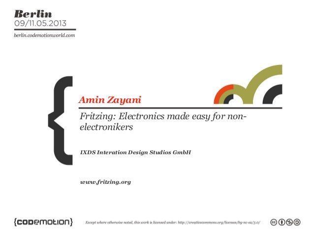 www.fritzing.orgIXDS Interation Design Studios GmbHAmin ZayaniFritzing: Electronics made easy for non-electronikers