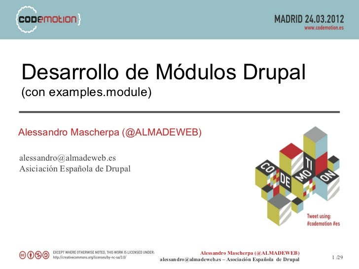 Desarrollo de Módulos Drupal(con examples.module)Alessandro Mascherpa (@ALMADEWEB)alessandro@almadeweb.esAsiciación Españo...