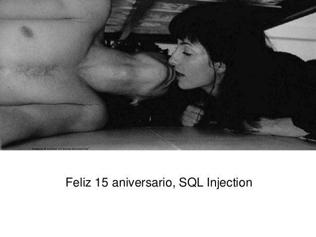 Codemotion 2013: Feliz 15 aniversario, SQL Injection