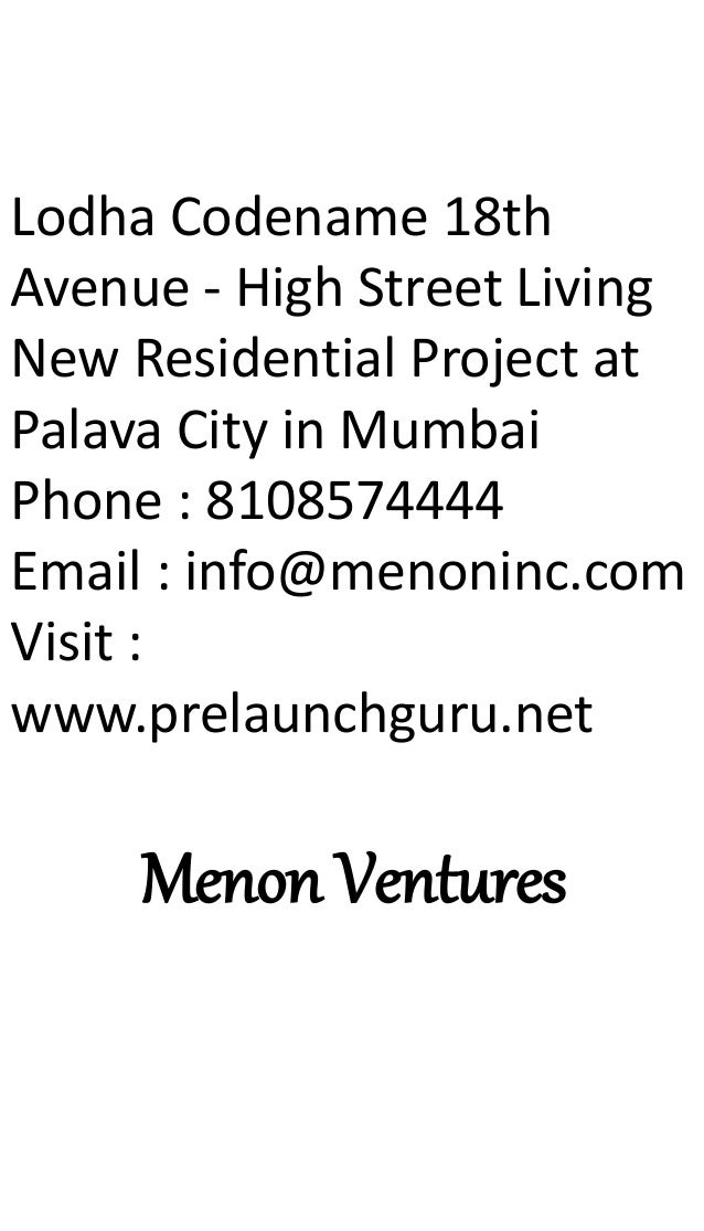 Lodha Codename 18th Avenue - High Street Living New Residential Project at Palava City in Mumbai Phone : 8108574444 Email ...
