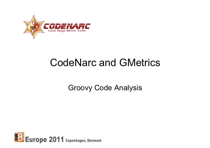 GR8Conf 2011: CodeNarc and GMetrics