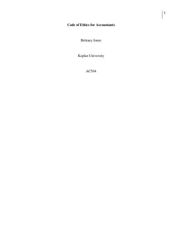 1Code of Ethics for Accountants        Brittany Jones      Kaplan University           AC504