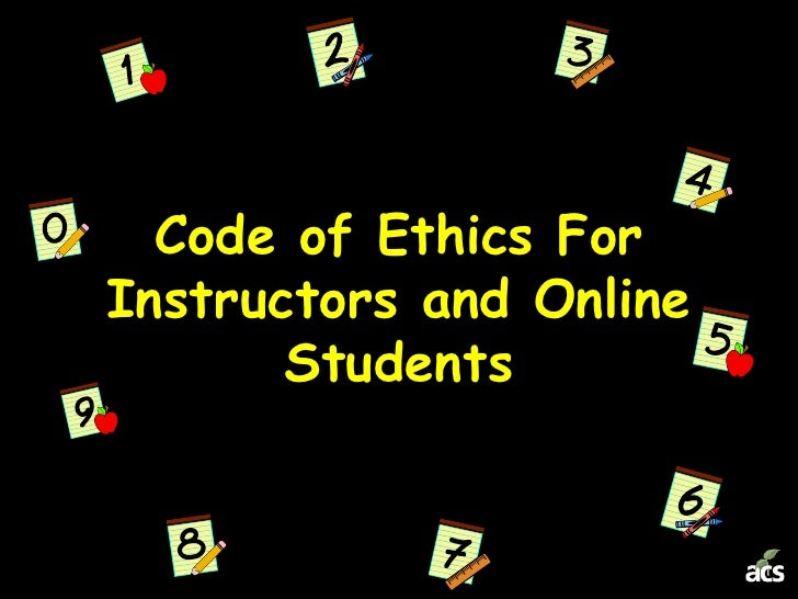 Code of Ethics For Instructors and Online Students