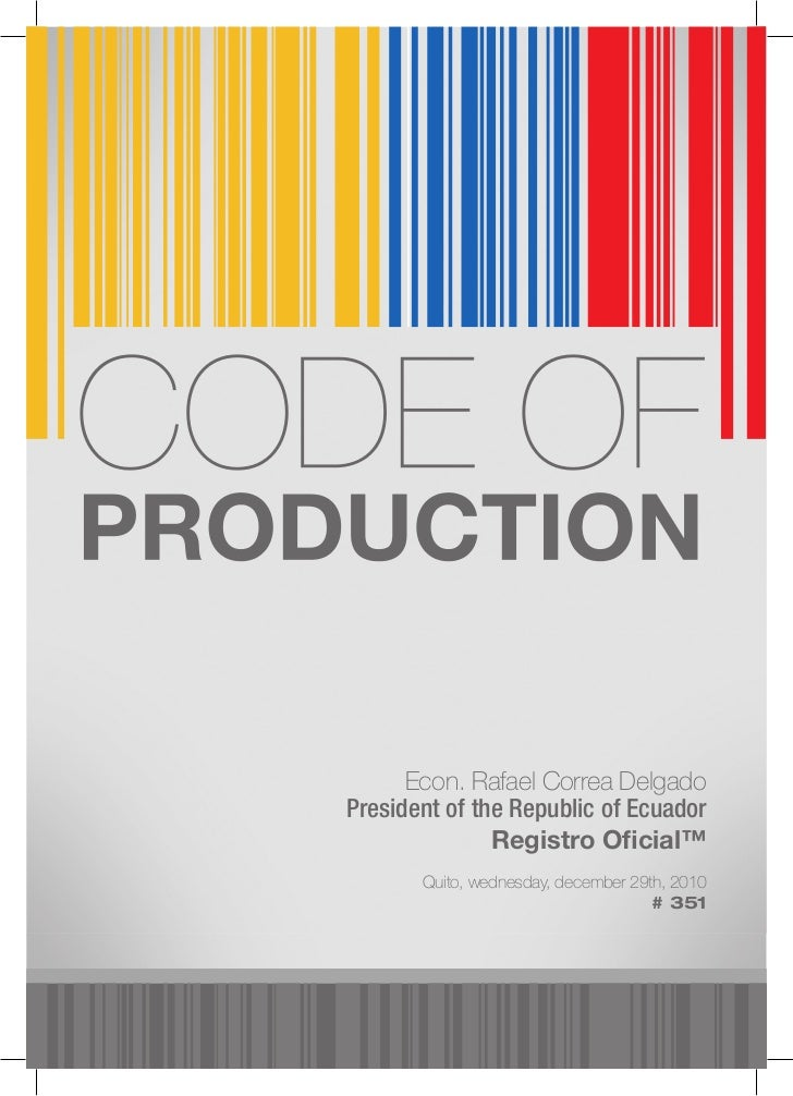 Econ. Rafael Correa DelgadoPresident of the Republic of Ecuador               Registro Oficial™       Quito, wednesday, dec...