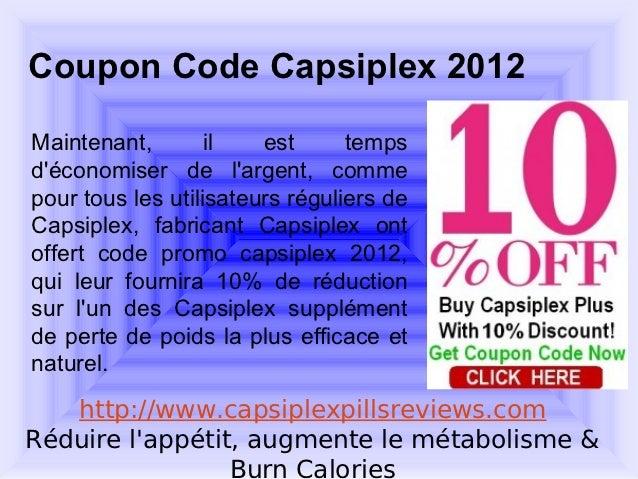 Coupon Code Capsiplex 2012Maintenant,        il   est      tempsdéconomiser de largent, commepour tous les utilisateurs ré...