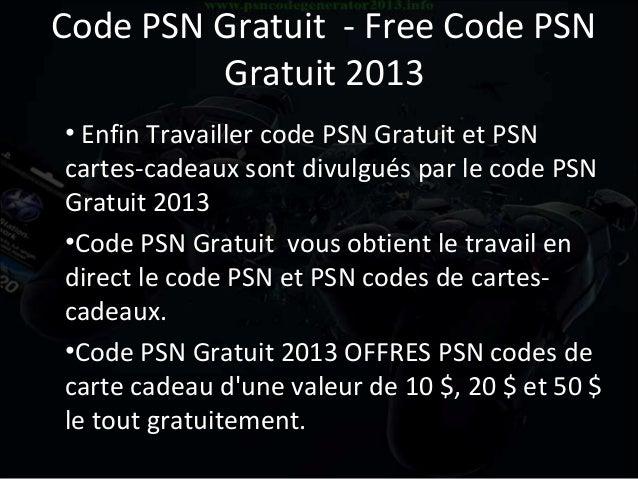 Code PSN Gratuit - Free Code PSNGratuit 2013• Enfin Travailler code PSN Gratuit et PSNcartes-cadeaux sont divulgués par le...