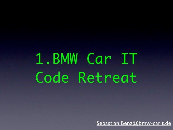1.BMW Car ITCode Retreat       Sebastian.Benz@bmw-carit.de