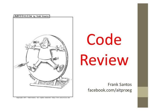 Code Review            Frank Santos  facebook.com/aitproeg