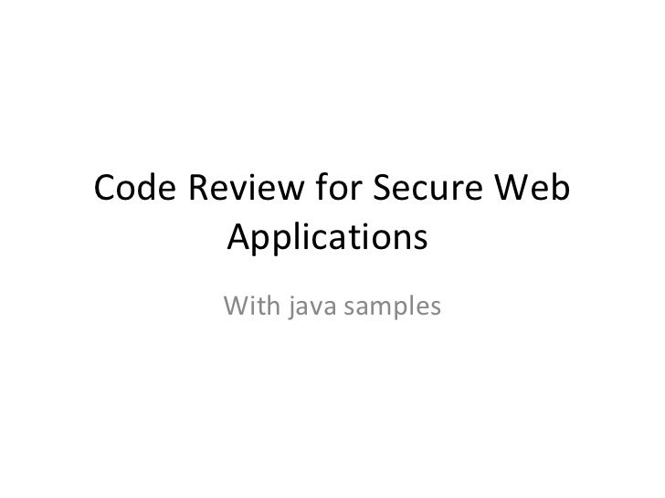 Code Review for Secure Web       Applications       With java samples