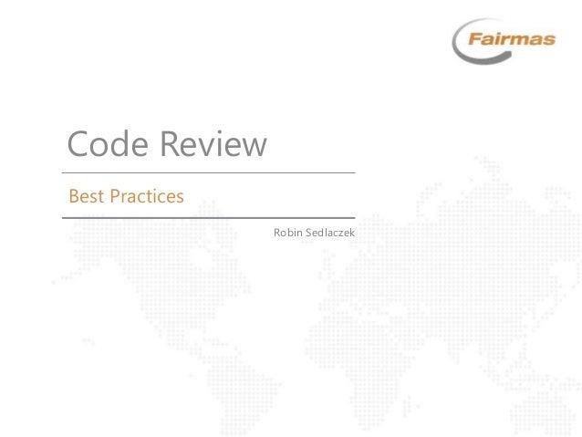 Best Practices Code Review Robin Sedlaczek