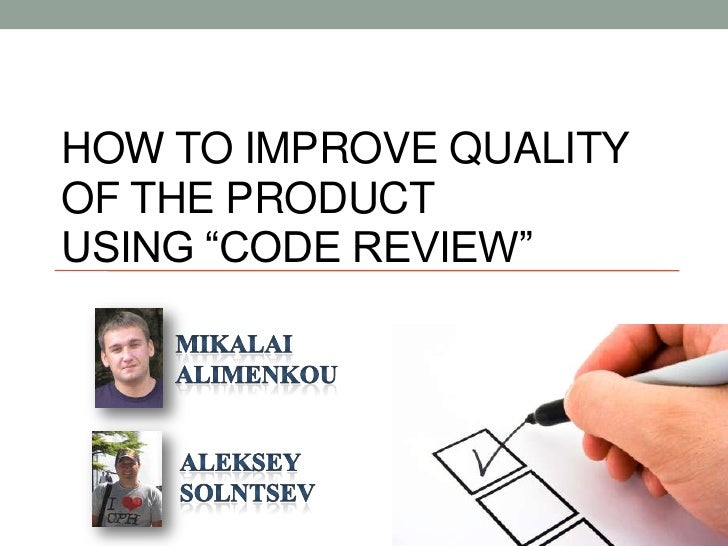 """How to improve quality of the product using """"code review""""<br />Mikalai <br />alimenkou<br />Aleksey <br />solntsev<br />"""