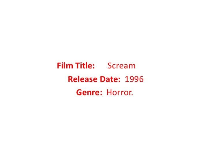 Film Title: Scream <br />Release Date: 1996<br />Genre: Horror.<br />