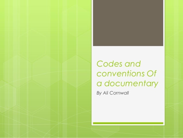 Codes andconventions Ofa documentaryBy Ali Cornwall