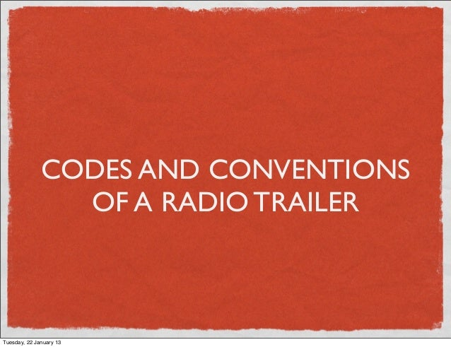 CODES AND CONVENTIONS                OF A RADIO TRAILERTuesday, 22 January 13