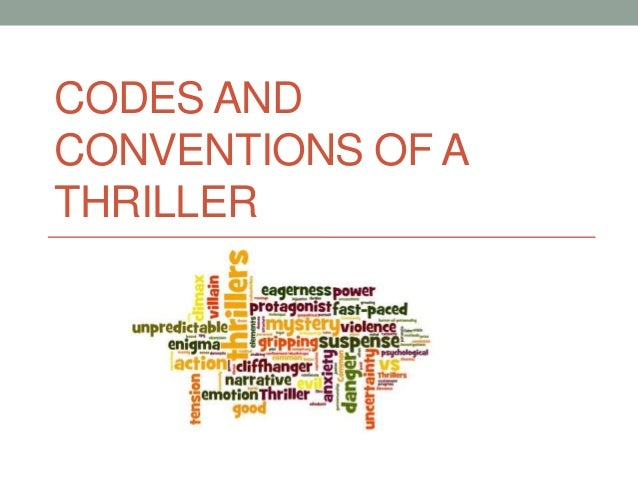 Codes and conventions of a thriller