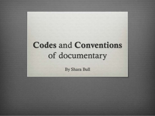 Codes and Conventions of documentaries