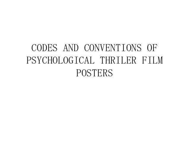 CODES AND CONVENTIONS OF PSYCHOLOGICAL THRILER FILM POSTERS