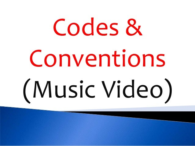 Music Video Codes And Conventions (Research)
