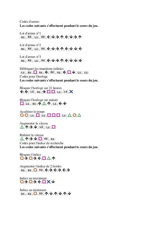 Codes darmesLes codes suivants seffectuent pendant le cours du jeu.Lot darmes n°1    ,    ,    ,    ,   ,       ,       , ...