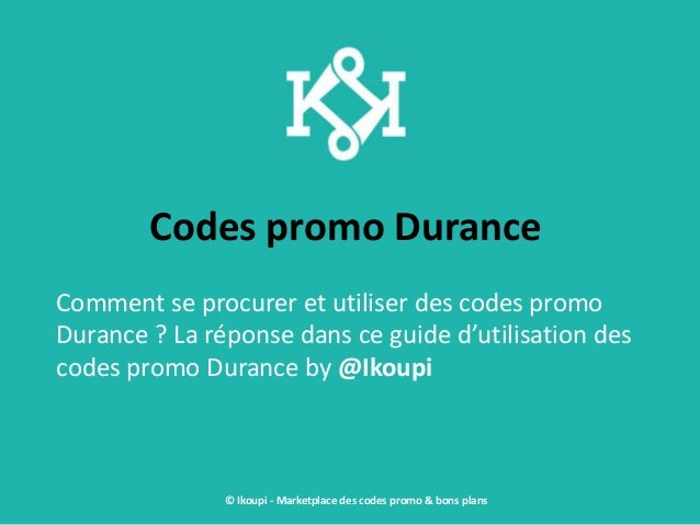 Codes promo Durance Comment se procurer et utiliser des codes promo Durance ? La réponse dans ce guide d'utilisation des c...