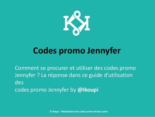 Codes promo Jennyfer Comment se procurer et utiliser des codes promo Jennyfer ? La réponse dans ce guide d'utilisation des...