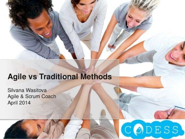 Codess Prague - Agile vs Traditional Methods - Apr 2014