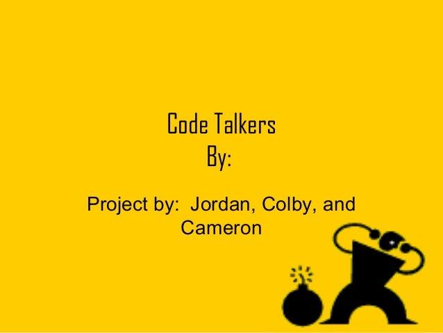 Code talkers jordan, cameron, colby