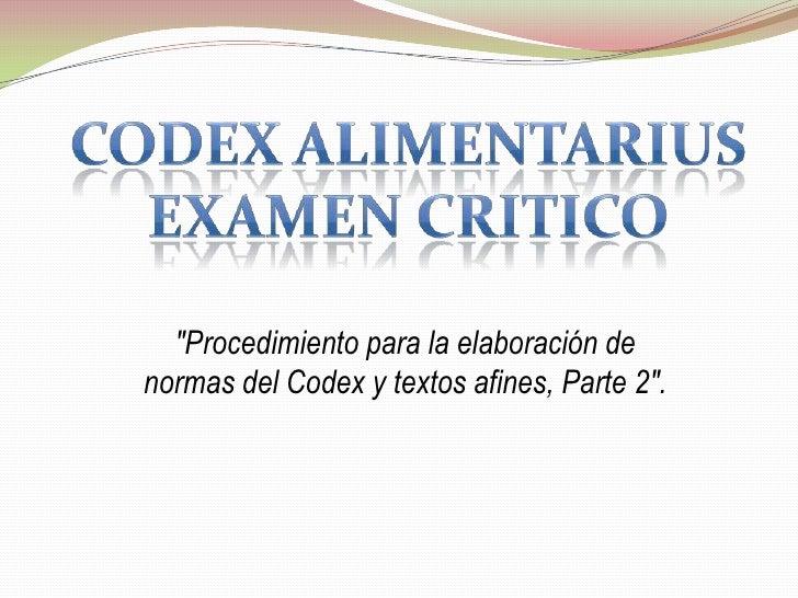 """""""Procedimiento para la elaboración denormas del Codex y textos afines, Parte 2""""."""