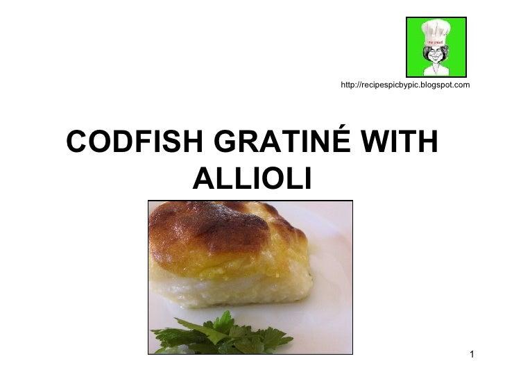 CODFISH GRATINÉ WITH ALLIOLI http://recipespicbypic.blogspot.com