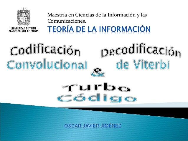 Maestría en Ciencias de la Información y las Comunicaciones.