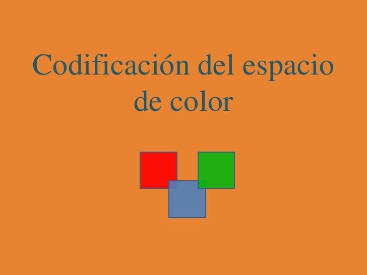Codificación del espacio de color